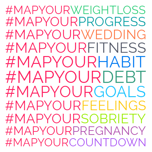 A colorful list of hashtags that represent the goals you can track with Creative Progress Maps: #mapyourweightloss #mapyourprogress #mapyourwedding #mapyourfitness #mapyourhabit #mapyourdebt #mapyourfeelings #mapyoursobriety #mapyourpregnancy #mapyourcountdown